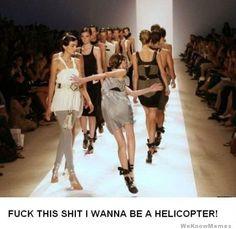 A la chingada, quiero ser un helicóptero!