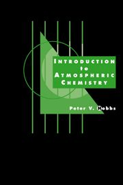 Introduction to atmospheric chemistry : a companion text to Basic chemistry for the atmospheric sciences / Peter V. Hobbs (2000)