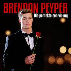 Brendan Peyper – Die Perfekte Een Vir My - El Broide Fan Page, Debut Album, African, Music, Movie Posters, Sweet 16, Random, Sexy, Musica