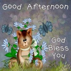 Good Afternoon - God bless you