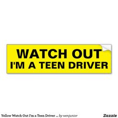 Yellow Watch Out I'm a Teen Driver Warning Text Car Bumper Sticker