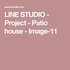 LINE STUDIO - Project - Patio house - Image-11