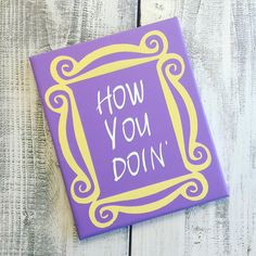 How You Doin' Friends' Door Frame by MyColorfulLifeShop on Etsy
