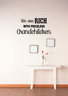 We Are Rich with Priceless Grandchildren Vinyl Decal - Grandchildren Vinyl Saying, Grandchildren Wall Lettering, Grandkids Quote, 24x11.35 by TheVinylCompany on Etsy