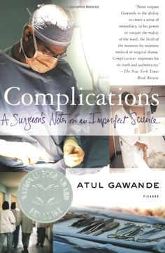 Complications: A Surgeon's Notes on an Imperfect #Science by #surgeon Atul Gawande $10.98 www.reikiinmedicine.org