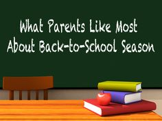 What parents like most about back to school season