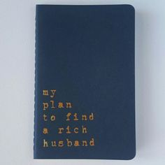 Funny quote notebooks for everyone! Available from www.alfamarama.etsy.com  #notebook #funny #quote #golden #journal #husband #richhusband #gaggift #bride