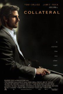 Collateral:  A cab driver finds himself the hostage of an engaging contract killer as he makes his rounds from hit to hit during one night in LA. He must find a way to save both himself and one last victim.  (2004)