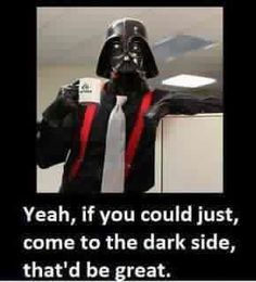 Star Wars humor - Darth Lumbergh