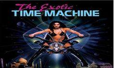 The Exotic Time Machine Torrent