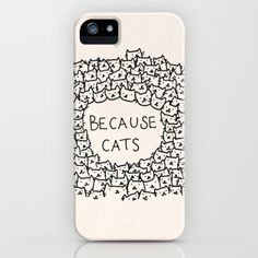 """Because cats iPhone Case. Cats are """"in."""" Who knew?"""