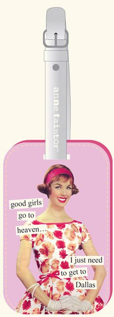 """anne taintor luggage tags. i like this one and """"did somebody say 'open bar'?""""http://pinterest.com/all/?category=humor#"""