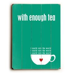 With Enough Tea by Artist Cheryl Overton Wood Sign