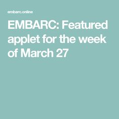 EMBARC: Featured applet for the week of March 27