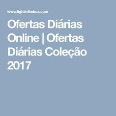 Ofertas Diárias Online | Ofertas Diárias Coleção 2017