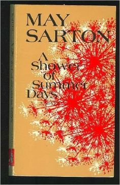A Shower of Summer Days: May Sarton: 9780393009255: Amazon.com: Books