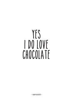 Yes, i do love chocolate