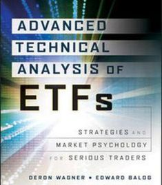 Advanced Technical Analysis Of Etfs: Strategies And Market Psychology For Serious Traders PDF