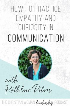 Episode The Power of Empathy and Curiosity in Communication with Kathleen Peters [Communication Series] Good Marriage, Marriage Tips, Christian Parenting, Christian Marriage, Christian Women, Christian Living, Life Coach Training, Women In Leadership, Conflict Resolution