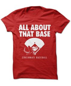 All About That Base, Cincinnati Reds t-shirt