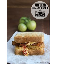 Fried Green Tomato, Bacon and Pimiento Sandwich - Makes 4 Sandwiches  | From www.tasteandtellblog.com