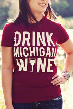 Drink Michigan Wine Women's Tee on Etsy, $20.00
