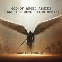 NEW:Chris Tomlin-God Of Angel Armies (Swedish Revolution Remix) {FREE DL} by Swedish Revolution & ARIA on SoundCloud