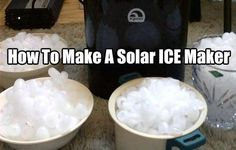How To Make A Solar ICE Maker