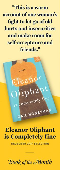"""Eleanor Oliphant is Completely Fine"" is one of the best books of November 2017. Head to bookofthemonth.com to learn more and try your first month for free."