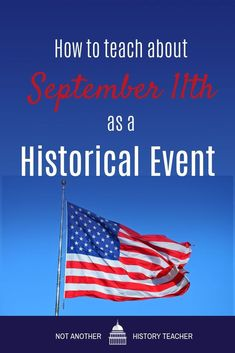 Wondering how to teach about the historical events of September 11th? Get practical lesson ideas, plus sign up to get a FREE full 9/11/01 lesson plan perfect for your high school social studies classroom.  Don't let this day go by without a day of remembrance and learning for your students.  #teach #notanotherhistoryteacher #history