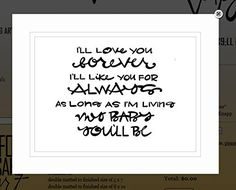 "Von.G Art: Original Saying/Quote ""I'll Love You Forever. I'll Like You For Always. As Long As I'm Living, My Baby You'll Be."" Black & White Sharpie Drawing Art (11x14). Perfect gift for a daycare sitter, new mommy, new daddy, grandma, baby girl/boy room, etc! The BLACK Sharpie-drawn artwork is heat-processed (to make the drawing lines solid) onto heavy 80lb/97 bright WHITE archival-quality/acid-free paper & arrives to you double-matted in WHITE, signed by the artist & protected in a clear..."