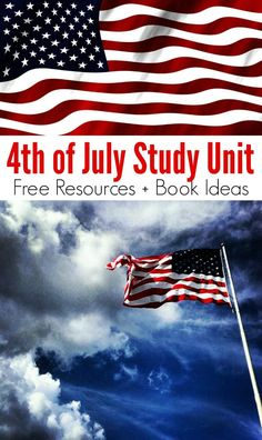 FREE 4th of July Study Unit Resources + Children's Book Reading Recommendations
