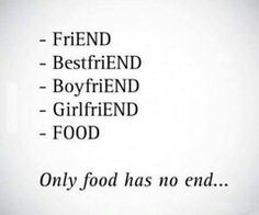 Only food has no end Goal Quotes, Quotes To Live By, Me Quotes, Funny Quotes, Qoutes, Quotes Deep Feelings, Hurt Feelings, Silly Pictures, Happiness Is A Choice