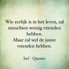 Sef Quotes, Very Best Quotes, Dutch Words, Dutch Quotes, Special Words, One Liner, Love Yourself Quotes, Thing 1, Powerful Words