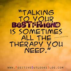 So true.......!!!! Love all my friends!!!