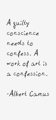 Albert Camus Quotes, Guilty Conscience, Libraries, Confessions, Philosophy, Quotations, Thoughts, Math, Reading