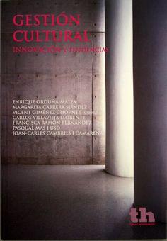 Gestión cultural : Innovación y tendencias / Enrique Orduña-Malea...[et al.]. + info: http://www.tirant.com/editorial/libro/gestion-cultural-innovacion-y-tendencias-enrique-orduna-malea-9788415731306?busqueda=gesti%F3n+cultural