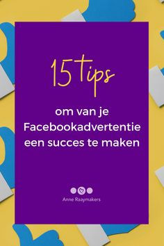 Adverteren is zo nu en dan noodzakelijk. Als je dan gaat adverteren, wil je dat je advertentie zo goed mogelijk scoort! En dat gaat lukken als je de volgende 15 tips gebruikt en een succesvolle Facebookadvertentie maakt! #tips #advertentie #marketing #socialmedia #ondernemer