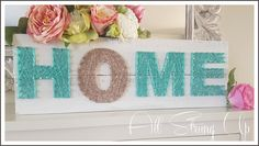 Home sign String Art- All Strung Up
