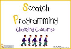 Scratch Programming - Changing Costume from Computer & ICT Lesson Plans on TeachersNotebook.com (6 pages)