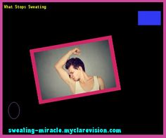 What Stops Sweating 212904 - Your Body to Stop Excessive Sweating In 48 Hours - Guaranteed!