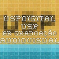 uspdigital.usp.br graduação audiovisual