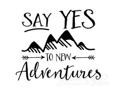 Nursery wall decals quotes - say yes to new adventures vinyl wall decal art nursery quote travel sticker arrows mountains explorer nature modern woodland decor Nursery Quotes, Wall Quotes, Nursery Art, Nursery Wall Stickers, Vinyl Wall Decals, Travel Sticker, Theme Nature, Woodland Decor, Adventure Quotes