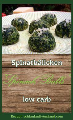 """Spinatbällchen """"Spinach Balls"""" low carb  Ich mag die Spinatbällchen nur mit…"""