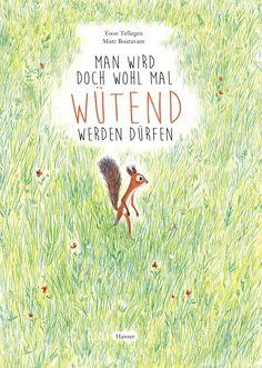 »Man wird doch wohl mal wütend werden dürfen« by Toon Telegen & Marc Boutavant (ill.), Hanser Verlag
