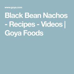 Black Bean Nachos - Recipes - Videos | Goya Foods Black Bean Nacho Recipe, Goya Recipe, Get The Party Started, Melted Cheese, Tortilla Chips, Nachos, Black Beans, Food Videos, Side Dishes