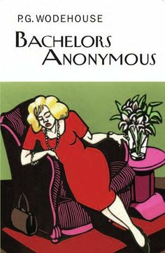 Bachelors Anonymous by P.G. Wodehouse: Recommended