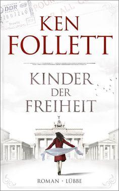 Kinder der Freiheit | Ken Follett | Historischer Roman | Hardcover | Ken Follett bringt seine Jahrhundert-Trilogie, die mit STURZ DER TITANEN und WINTER DER WELT begann, zu einem packenden und furiosen Finale.