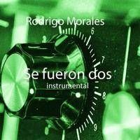Se fueron dos (instrumental) by Rodrigo Morales on SoundCloud