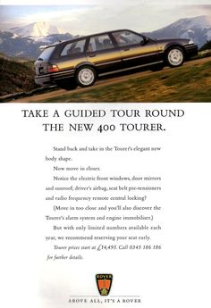 1995 ADVERT THE NEW ROVER 400 TOURER Radio Frequency, Station Wagon, Tour Guide, Wonders Of The World, Super Cars, Classic Cars, Advertising, British, Jaguar